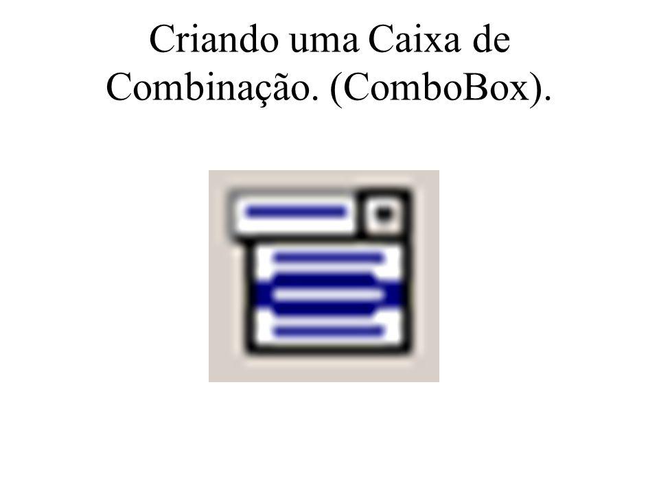Criando uma Caixa de Combinação. (ComboBox).
