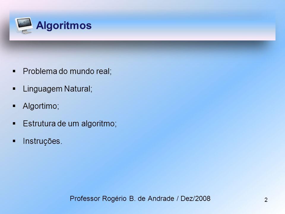 3 Linguagem C# - Histórico Professor Rogério B. de Andrade / Aula 001- Dez/2008