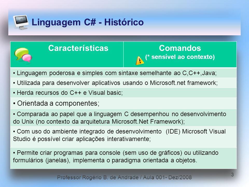 4 Visual Studio Ambiente de programação com recursos que permitem criar projetos em C#; Utiliza IDE para o desenvolvimento integrado de programas; Com uso da tecnologia INTELLISENSE torna o processo de edição mais rápido, pois, reconhece através do primeiro caractere digitado, possíveis sugestões de comandos.