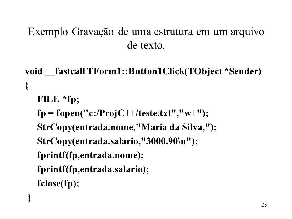 Exemplo Gravação de uma estrutura em um arquivo de texto.