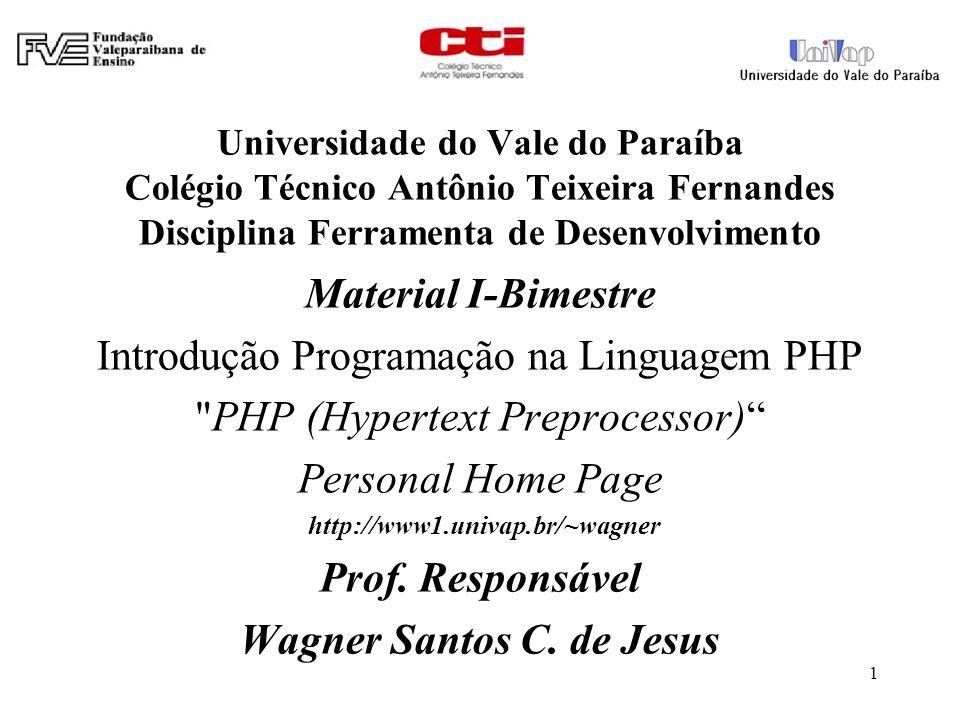 Linguagem de Programação PHP Hypertext Preprocessor Site oficial:http://br.php.net/ Versão 5.3.8 - http://www.baixaki.com.br/download/easyphp.htm 2