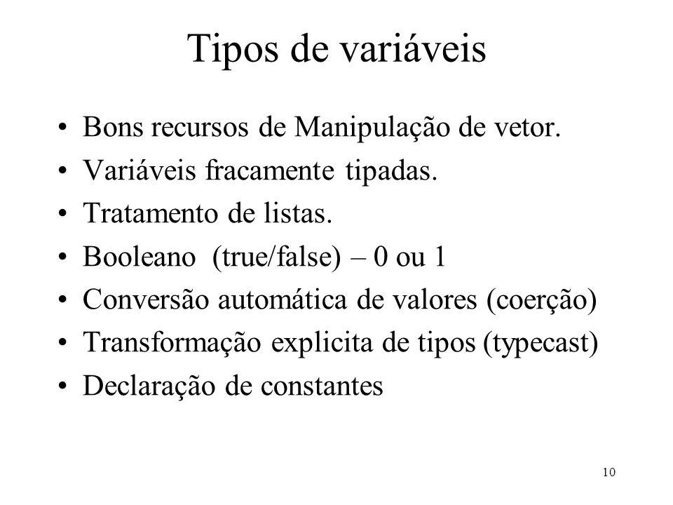 Tipos de variáveis Bons recursos de Manipulação de vetor.