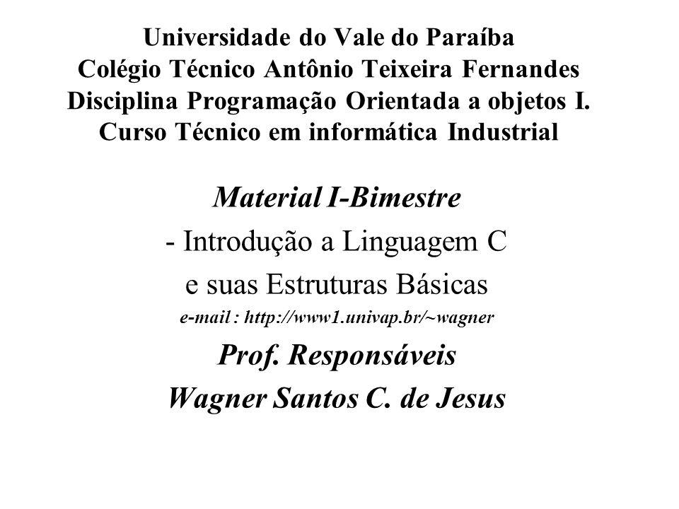 Universidade do Vale do Paraíba Colégio Técnico Antônio Teixeira Fernandes Disciplina Programação Orientada a objetos I. Curso Técnico em informática