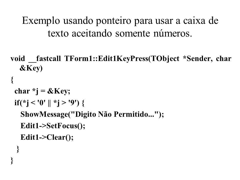 Exemplo usando ponteiro para usar a caixa de texto aceitando somente números.