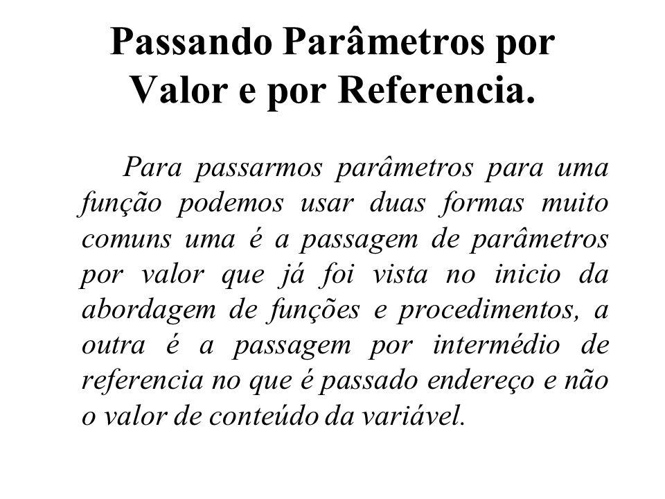 Passando Parâmetros por Valor e por Referencia.
