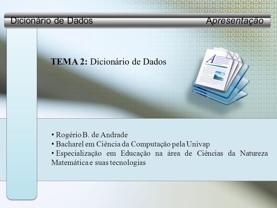TEMA 2: Dicionário de Dados Rogério B.