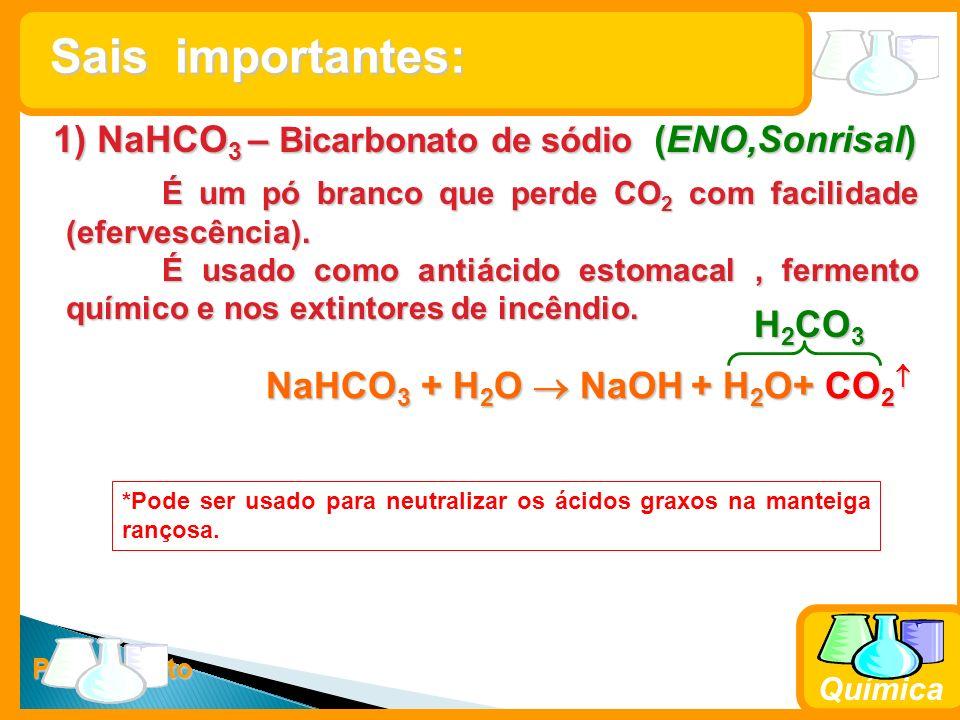 Prof. Busato Química 1) NaHCO 3 – Bicarbonato de sódio (ENO,Sonrisal) É um pó branco que perde CO 2 com facilidade (efervescência). É usado como antiá