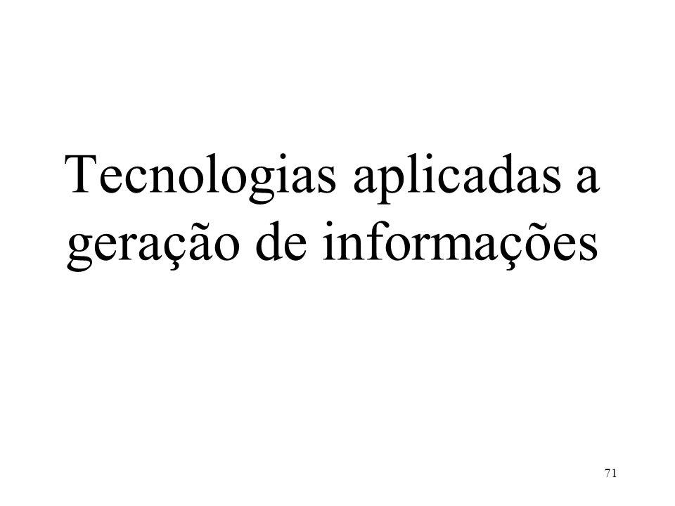 71 Tecnologias aplicadas a geração de informações