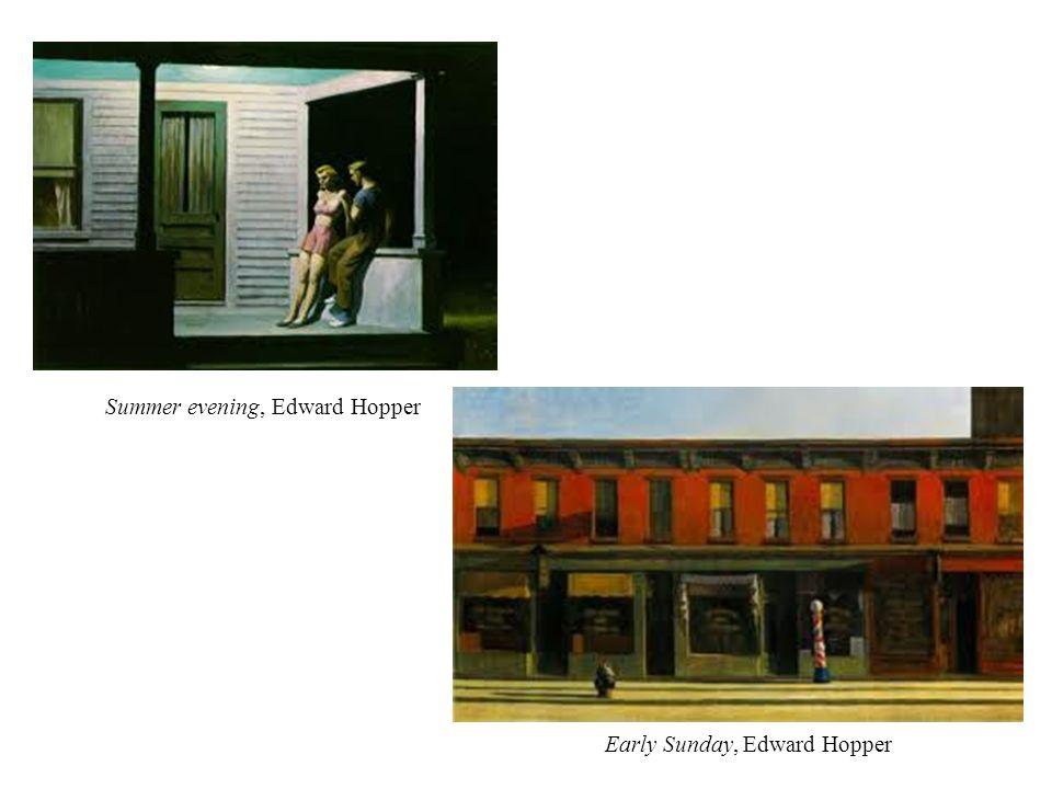 Summer evening, Edward Hopper Early Sunday, Edward Hopper