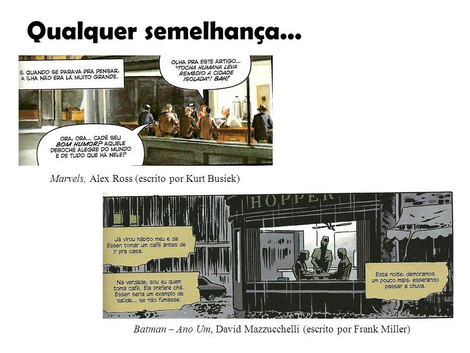 Qualquer semelhança... Marvels, Alex Ross (escrito por Kurt Busiek) Batman – Ano Um, David Mazzucchelli (escrito por Frank Miller)