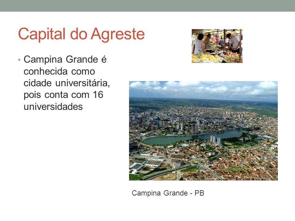 Capital do Agreste Campina Grande é conhecida como cidade universitária, pois conta com 16 universidades Campina Grande - PB
