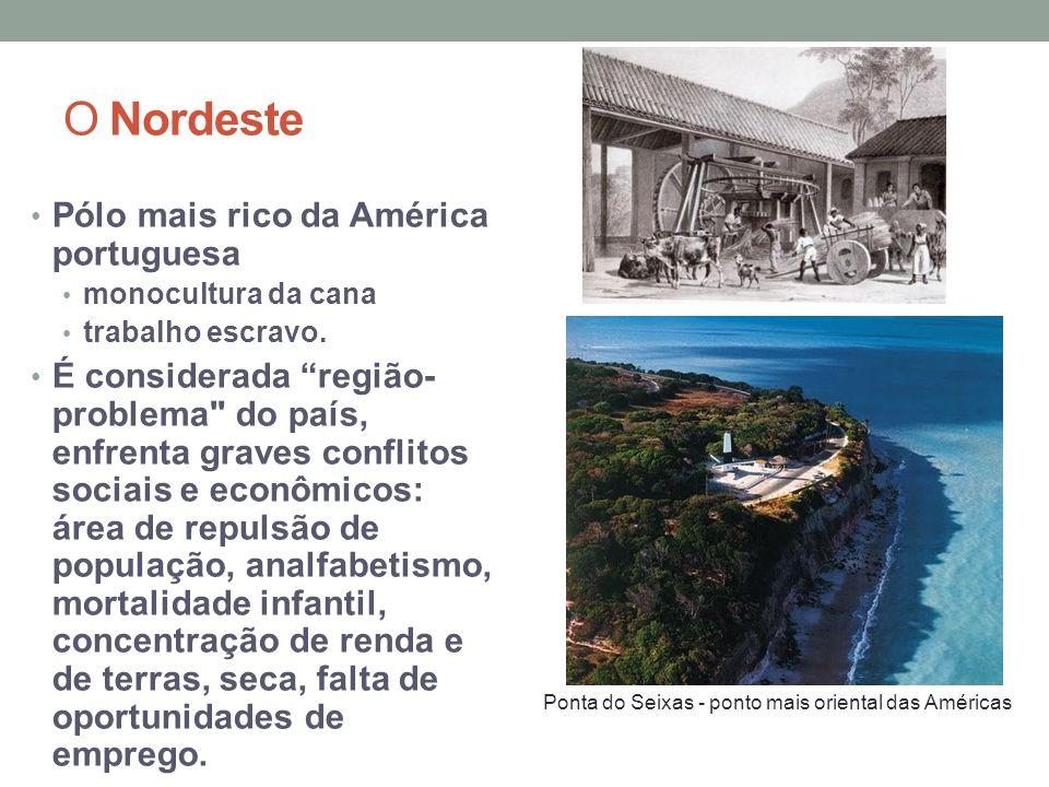 O Nordeste Pólo mais rico da América portuguesa monocultura da cana trabalho escravo.