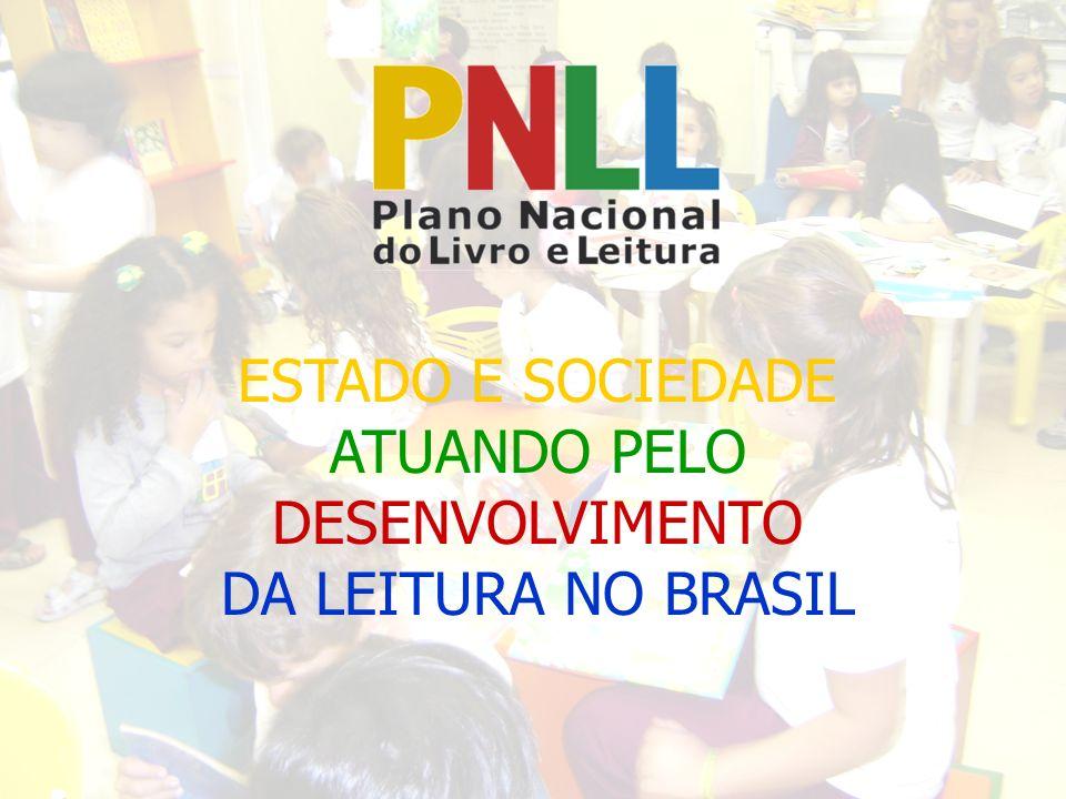 ESTADO E SOCIEDADE ATUANDO PELO DESENVOLVIMENTO DA LEITURA NO BRASIL