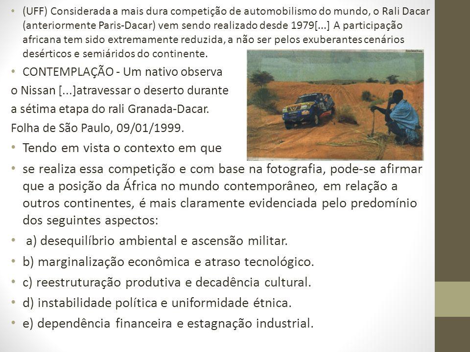 (UFF) Considerada a mais dura competição de automobilismo do mundo, o Rali Dacar (anteriormente Paris-Dacar) vem sendo realizado desde 1979[...] A par