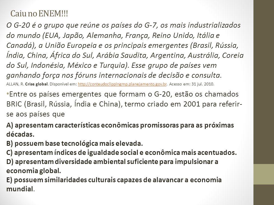 Caiu no ENEM!!! O G-20 é o grupo que reúne os países do G-7, os mais industrializados do mundo (EUA, Japão, Alemanha, França, Reino Unido, Itália e Ca