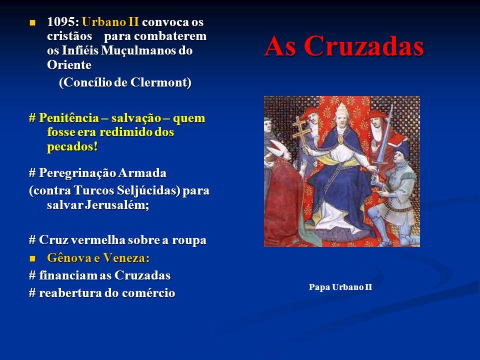 Cruzadas Pré-Cruzada: (1096) Pré-Cruzada: (1096) # Pedro, o Eremita - Cruzada dos Pobres (40.000) – Sem comida, sem dinheiro, roubavam e pediam esmolas...