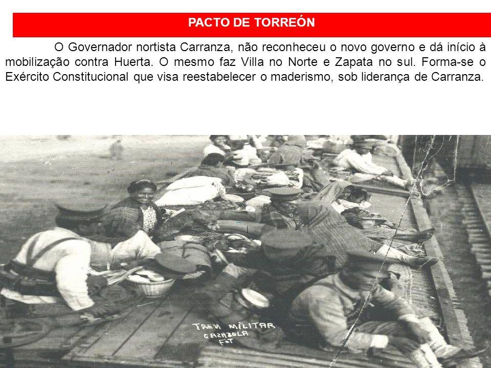 O Governador nortista Carranza, não reconheceu o novo governo e dá início à mobilização contra Huerta.