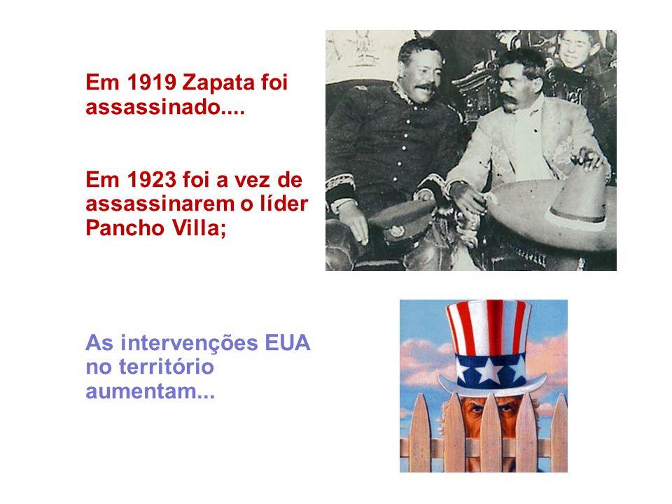 Em 1919 Zapata foi assassinado....