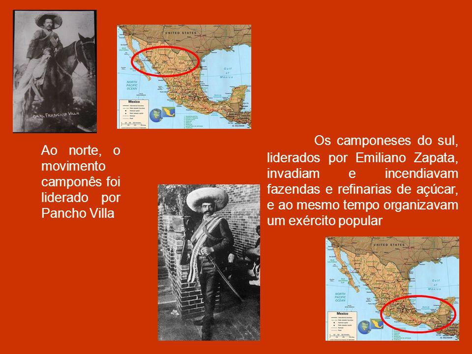 Os camponeses do sul, liderados por Emiliano Zapata, invadiam e incendiavam fazendas e refinarias de açúcar, e ao mesmo tempo organizavam um exército