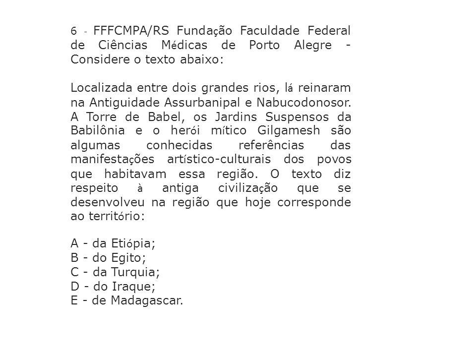 6 - FFFCMPA/RS Funda ç ão Faculdade Federal de Ciências M é dicas de Porto Alegre - Considere o texto abaixo: Localizada entre dois grandes rios, l á