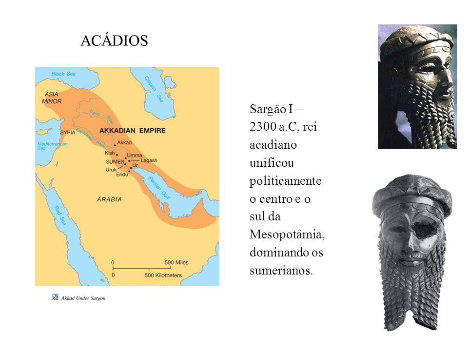 SUMÉRIOS E ACADIANOS - 3500 a 2000 a.C Sargão I – 2300 a.C Unificou politicamente o centro e o sul PRIMEIRO IMPÉRIO BABILÔNICO – 2000 a 1750 a.C Hamurábi - Rei da Babilônia IMPÉRIO ASSÍRIO – 1300 a 612 a.C Assurbanipal – 668 a 631 a.C SEGUNDO IMPÉRIO BABILÔNICO – 612 A 539 A.C Nabucodomosor Grandes construções: Jardins Suspenso da Babilônia Escravização dos habitantes do reino de Judá – cativeiro Babilônico