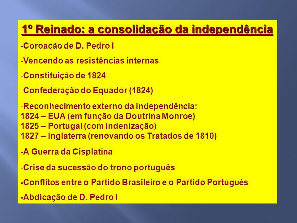 1º Reinado: a consolidação da independência -Coroação de D.