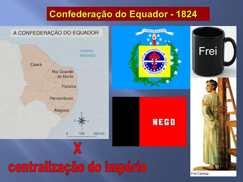 Confederação do Equador - 1824 Frei