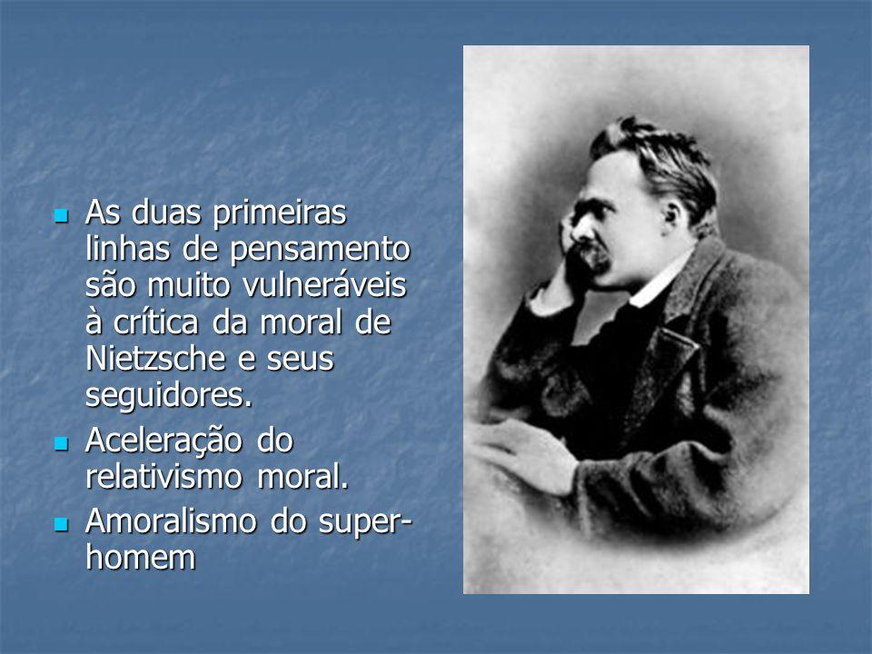 As duas primeiras linhas de pensamento são muito vulneráveis à crítica da moral de Nietzsche e seus seguidores.