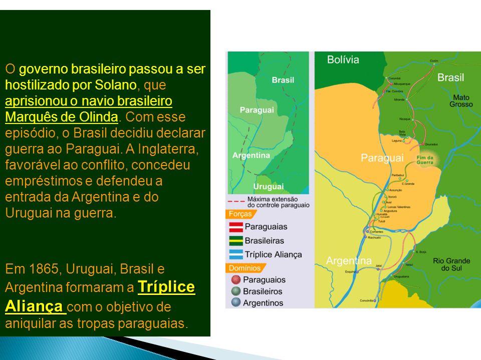 A Inglaterra tinha também interesses na região. O governo britânico pressionou o Brasil e a Argentina a declararem guerra ao Paraguai, alegando que te