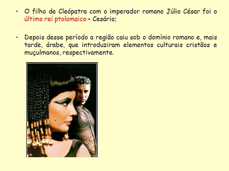 O filho de Cleópatra com o imperador romano Júlio César foi o último rei ptolomaico – Cesário; Depois desse período a região caiu sob o domínio romano