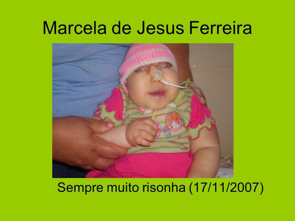 Marcela de Jesus Ferreira Sempre muito risonha (17/11/2007)