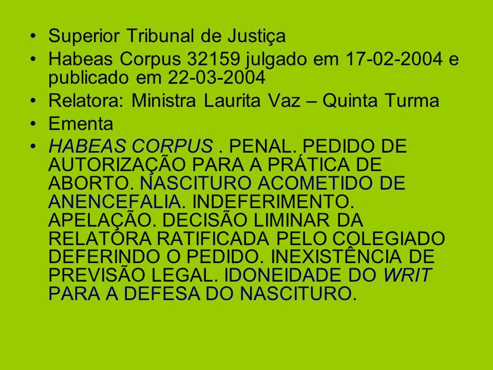 Superior Tribunal de Justiça Habeas Corpus 32159 julgado em 17-02-2004 e publicado em 22-03-2004 Relatora: Ministra Laurita Vaz – Quinta Turma Ementa