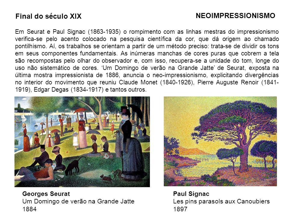 NEOIMPRESSIONISMO Georges Seurat Um Domingo de verão na Grande Jatte 1884 Paul Signac Les pins parasols aux Canoubiers 1897 Em Seurat e Paul Signac (1