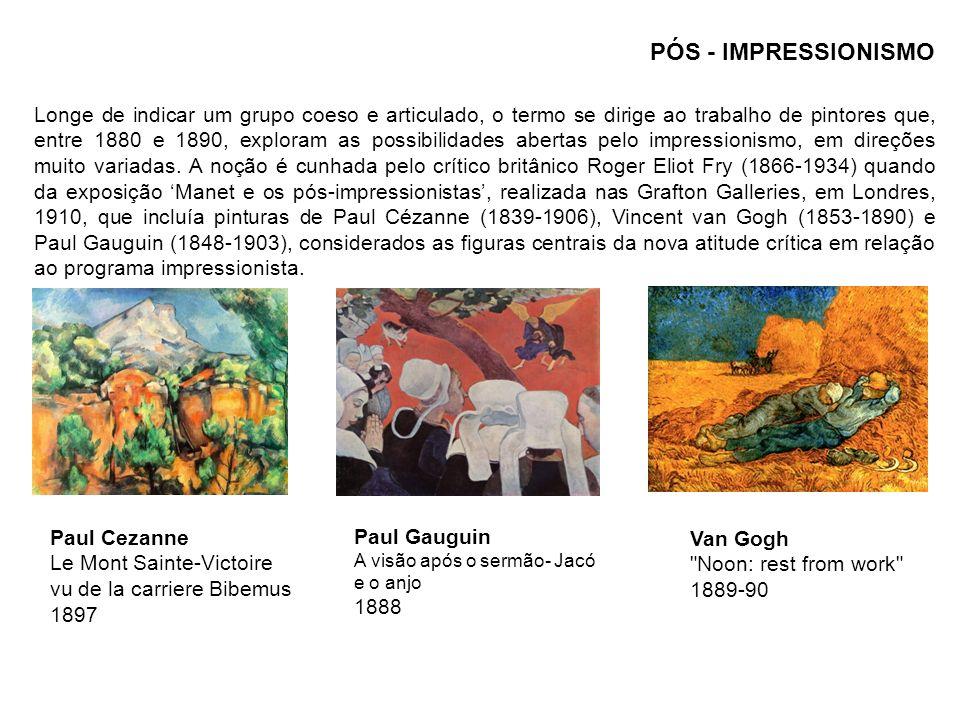 Paul Gauguin A visão após o sermão- Jacó e o anjo 1888 Paul Cezanne Le Mont Sainte-Victoire vu de la carriere Bibemus 1897 Van Gogh