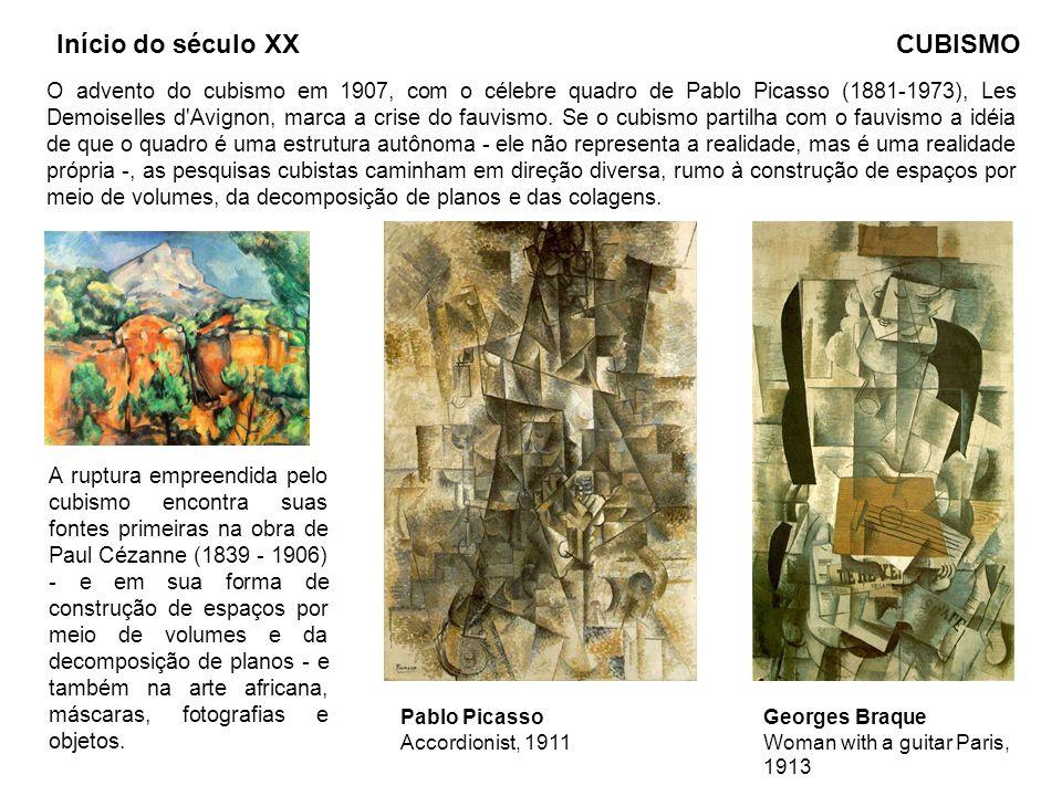 Pablo Picasso Accordionist, 1911 CUBISMO Georges Braque Woman with a guitar Paris, 1913 O advento do cubismo em 1907, com o célebre quadro de Pablo Pi