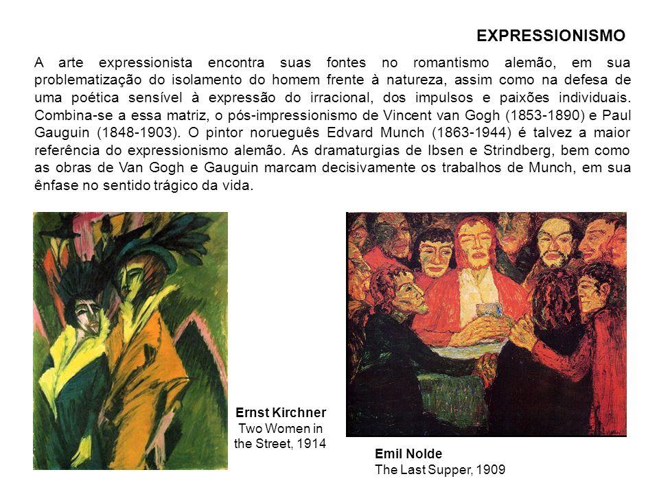 Emil Nolde The Last Supper, 1909 A arte expressionista encontra suas fontes no romantismo alemão, em sua problematização do isolamento do homem frente