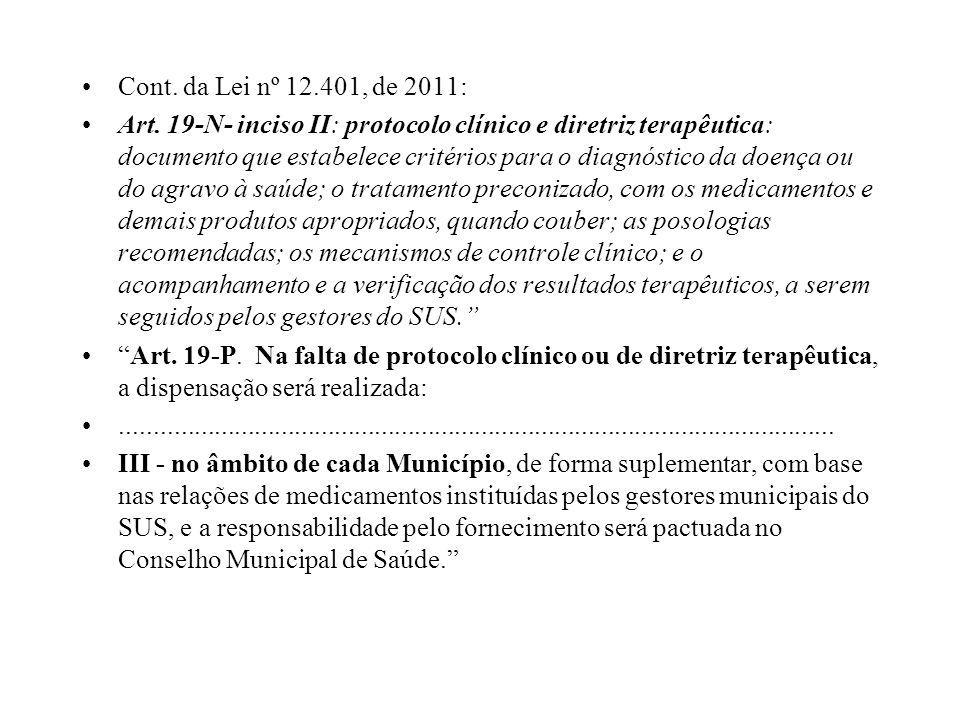 Cont. da Lei nº 12.401, de 2011: Art. 19-N- inciso II: protocolo clínico e diretriz terapêutica: documento que estabelece critérios para o diagnóstico