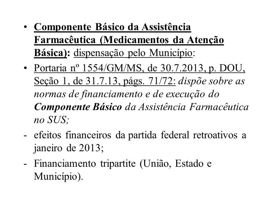 Componente Básico da Assistência Farmacêutica (Medicamentos da Atenção Básica): dispensação pelo Município: Portaria nº 1554/GM/MS, de 30.7.2013, p. D