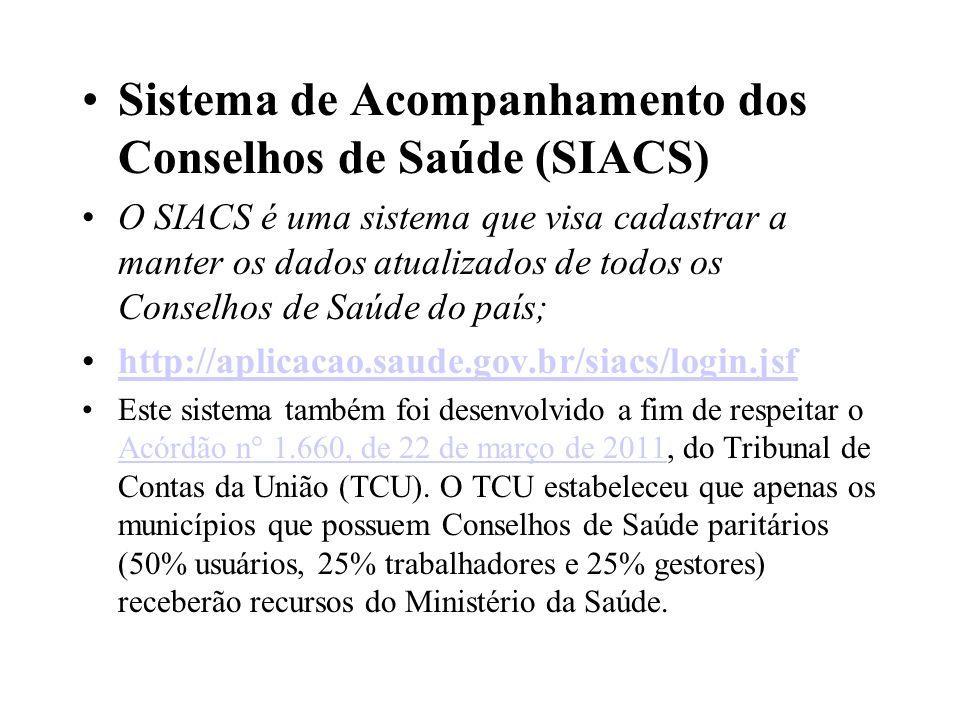 Sistema de Acompanhamento dos Conselhos de Saúde (SIACS) O SIACS é uma sistema que visa cadastrar a manter os dados atualizados de todos os Conselhos