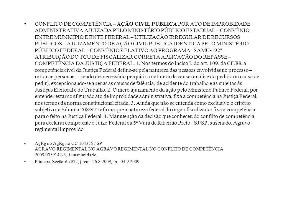 CONFLITO DE COMPETÊNCIA – AÇÃO CIVIL PÚBLICA POR ATO DE IMPROBIDADE ADMINISTRATIVA AJUIZADA PELO MINISTÉRIO PÚBLICO ESTADUAL – CONVÊNIO ENTRE MUNICÍPI