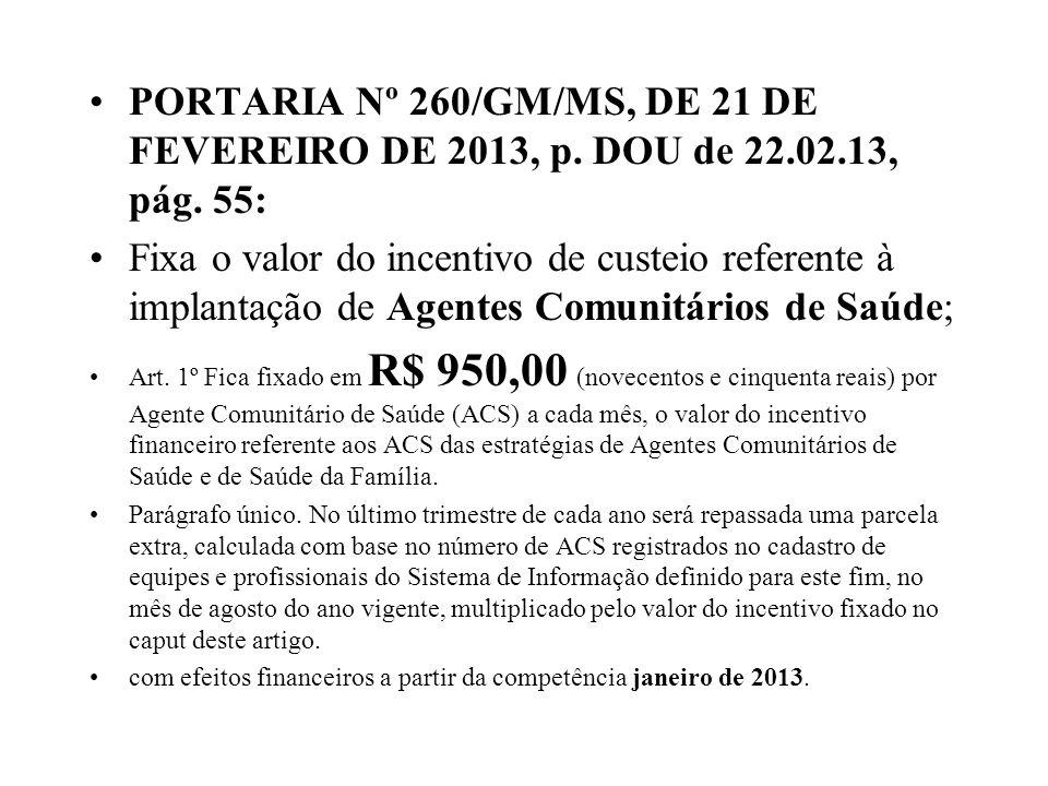 PORTARIA Nº 260/GM/MS, DE 21 DE FEVEREIRO DE 2013, p. DOU de 22.02.13, pág. 55: Fixa o valor do incentivo de custeio referente à implantação de Agente