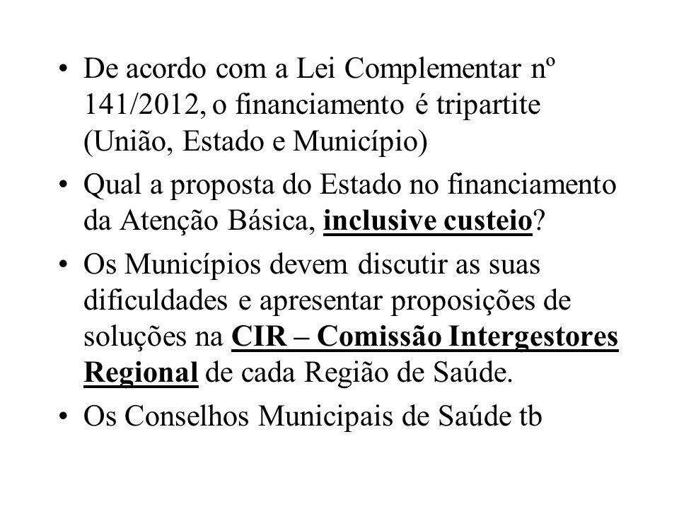 De acordo com a Lei Complementar nº 141/2012, o financiamento é tripartite (União, Estado e Município) Qual a proposta do Estado no financiamento da A