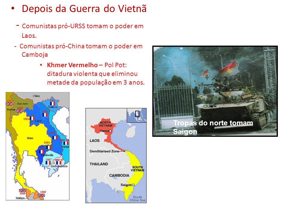 Depois da Guerra do Vietnã - Comunistas pró-URSS tomam o poder em Laos. - Comunistas pró-China tomam o poder em Camboja Khmer Vermelho – Pol Pot: dita