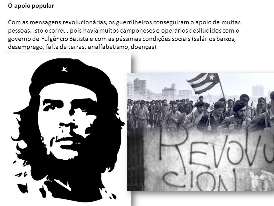 O apoio popular Com as mensagens revolucionárias, os guerrilheiros conseguiram o apoio de muitas pessoas. Isto ocorreu, pois havia muitos camponeses e