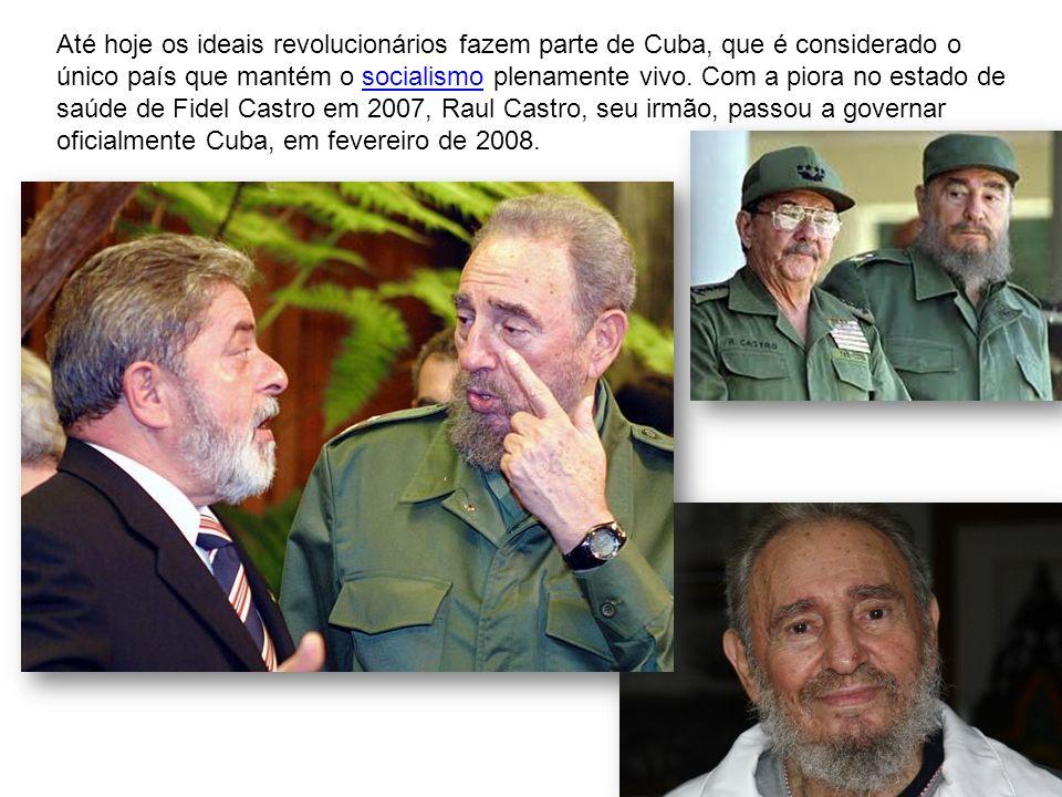 Até hoje os ideais revolucionários fazem parte de Cuba, que é considerado o único país que mantém o socialismo plenamente vivo. Com a piora no estado