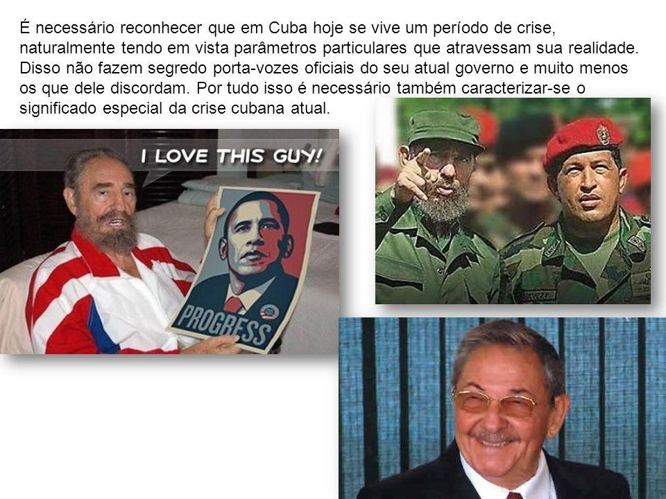 É necessário reconhecer que em Cuba hoje se vive um período de crise, naturalmente tendo em vista parâmetros particulares que atravessam sua realidade