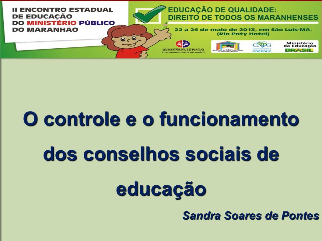 O controle e o funcionamento dos conselhos sociais de educação Sandra Soares de Pontes