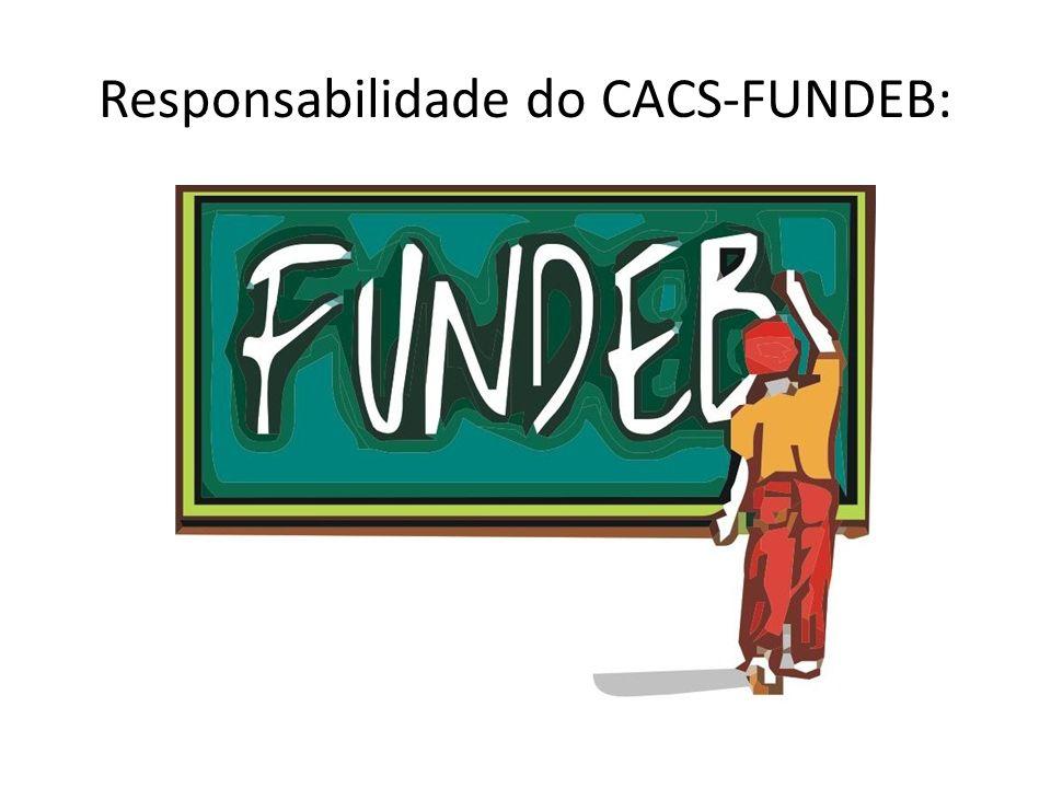 Responsabilidade do CACS-FUNDEB: