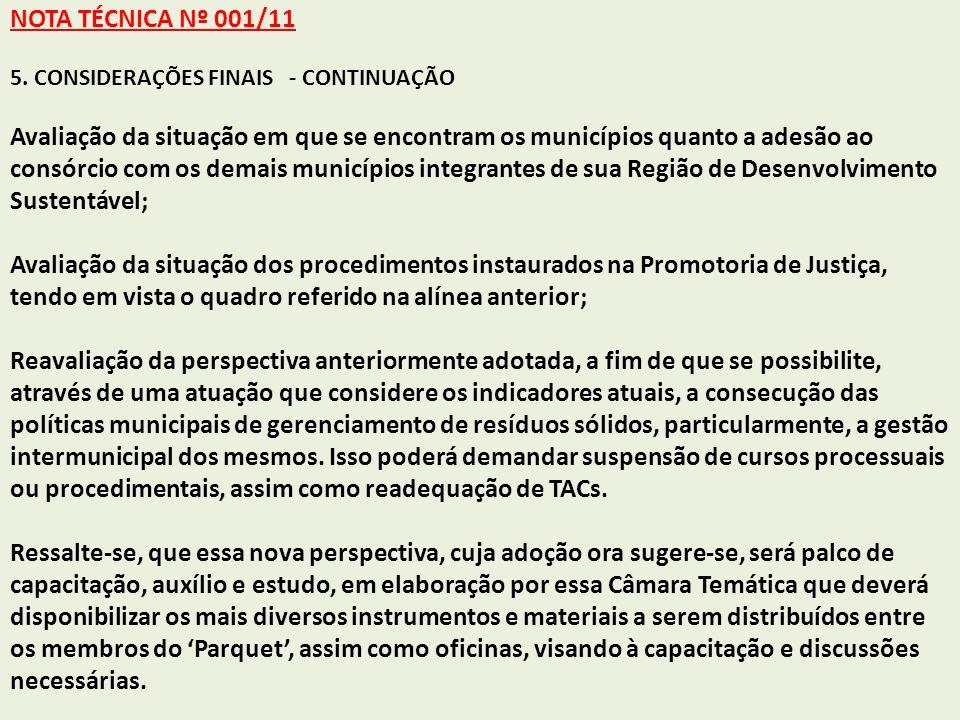 NOTA TÉCNICA Nº 001/11 5. CONSIDERAÇÕES FINAIS - CONTINUAÇÃO Avaliação da situação em que se encontram os municípios quanto a adesão ao consórcio com