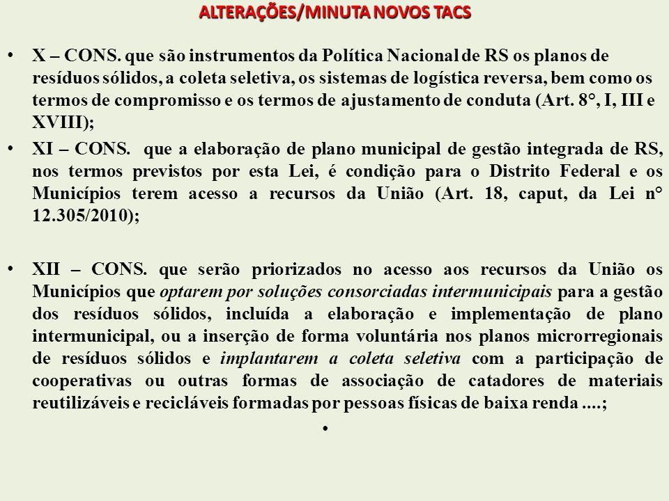 ALTERAÇÕES/MINUTA NOVOS TACS ALTERAÇÕES/MINUTA NOVOS TACS X – CONS. que são instrumentos da Política Nacional de RS os planos de resíduos sólidos, a c